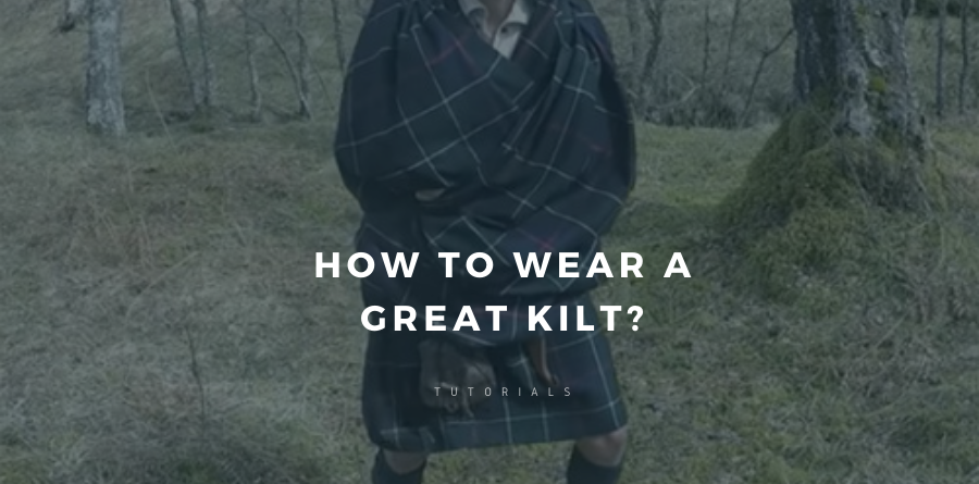 Learn how to wear a great kilt. I have shared all the details with you.