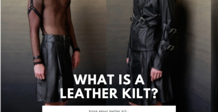 what is a leather kilt. I have shared a detailed article discussing about leather kilt.