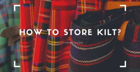 Learn how to store kilt properly.