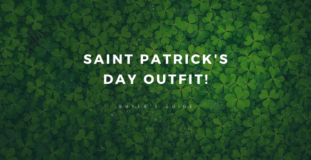 I have shared a complete guide with you which will help you select the right Saint Patrick's day Outfit for yourself.