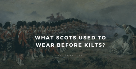 I have shared a guide where I will discuss that what scots used to wear before kilts.