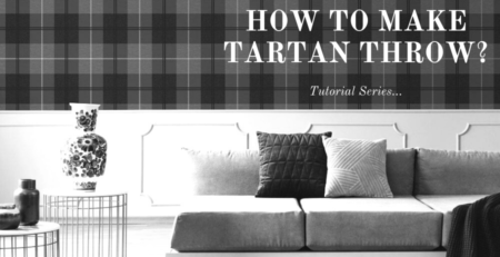 learn how to make tartan throw. I have shared a complete tutorial on tartan blanket here.
